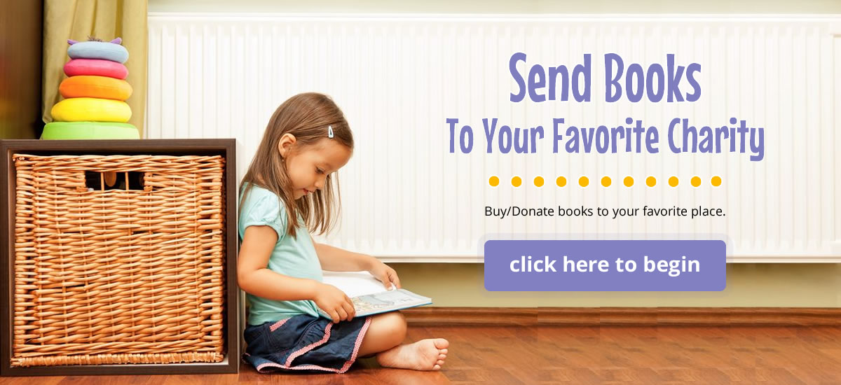 Send books to your favorite charity - buy/donate books to your favorite place. Click here to begin.